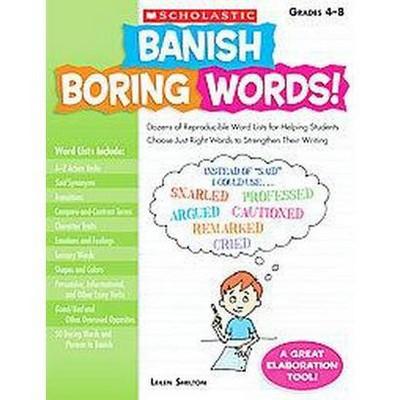 Banish Boring Words!, Grades 4-8 - by  Leilen Shelton (Paperback)