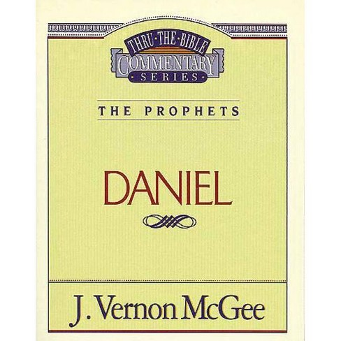 Thru the Bible Vol. 26: The Prophets (Daniel) - by  J Vernon McGee (Paperback) - image 1 of 1