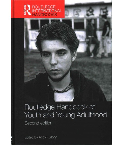 Routledge Handbook of Youth and Young Adulthood (Revised) (Hardcover) (Andy (EDT) Furlong) - image 1 of 1