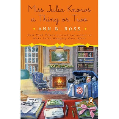 Miss Julia Knows a Thing or Two - by  Ann B Ross (Paperback)