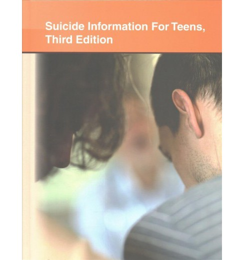 Suicide Information for Teens : Health Tips About Suicide Causes and Prevention: Including Facts About - image 1 of 1