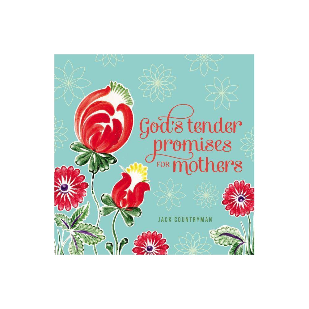 God S Tender Promises For Mothers By Jack Countryman Paperback