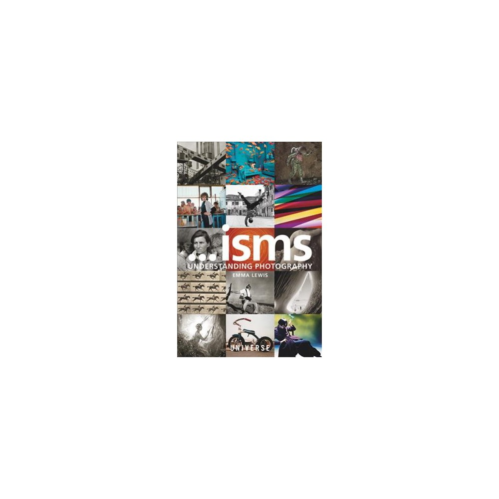 Understanding Photography - (Isms) by Emma Lewis (Paperback)