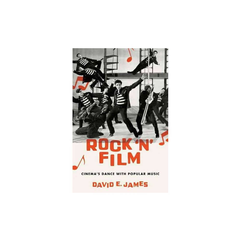 Rock 'n' Film : Cinema's Dance With Popular Music (Hardcover) (David E. James)