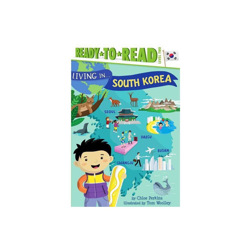 Living In South Korea Living In By Chloe Perkins Hardcover