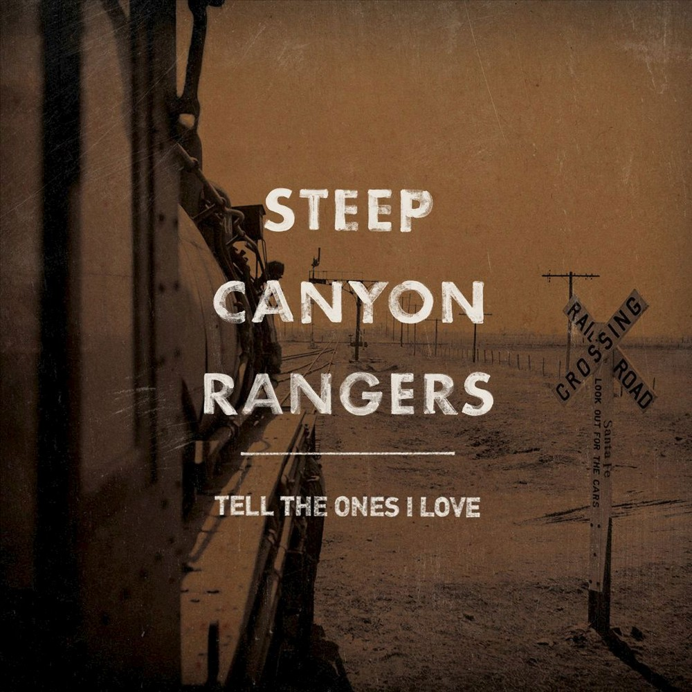 Steep Canyon Rangers - Tell The Ones I Love (CD)