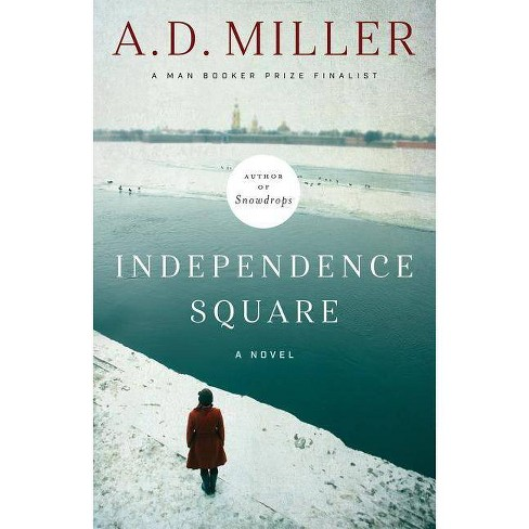 Independence Square - by  A D Miller (Hardcover) - image 1 of 1