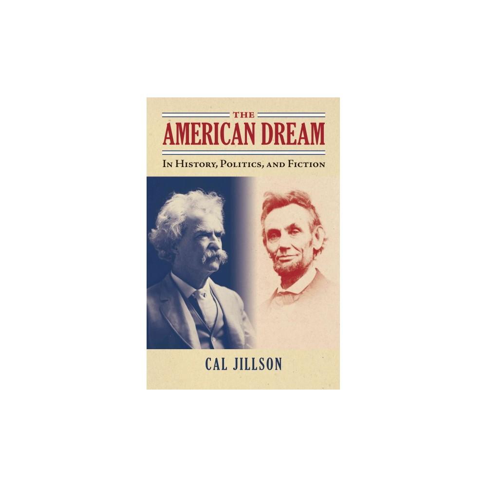 American Dream : In History, Politics, and Fiction (Paperback) (Cal Jillson)