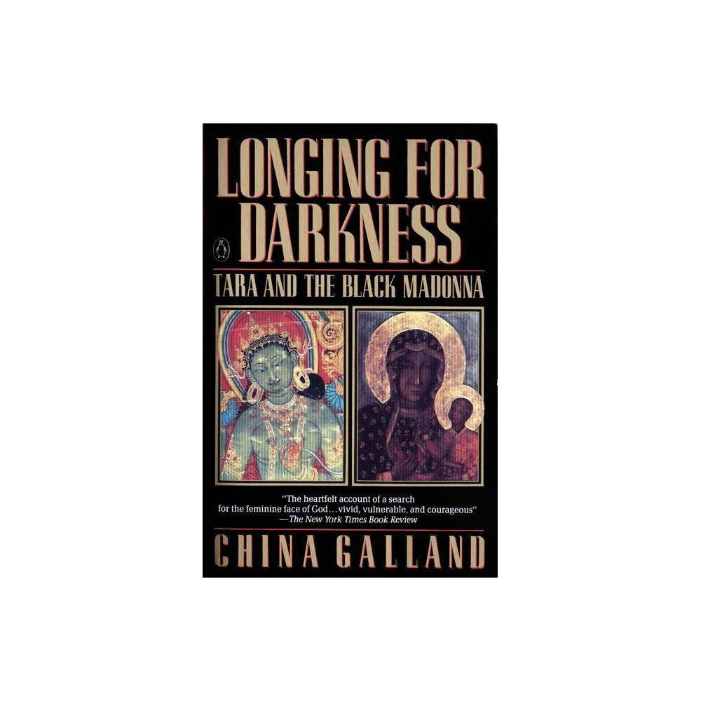 Longing For Darkness By China Galland Paperback