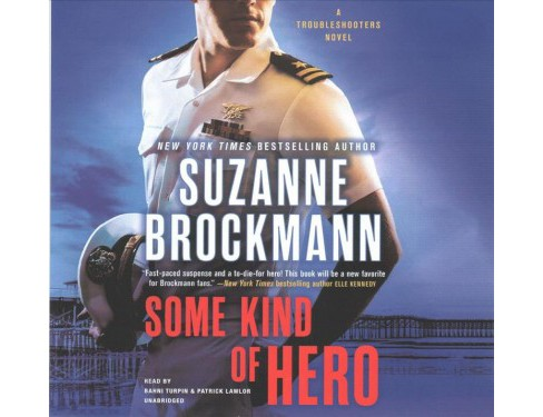 Some Kind of Hero : Library Edition (Unabridged) (CD/Spoken Word) (Suzanne Brockmann) - image 1 of 1