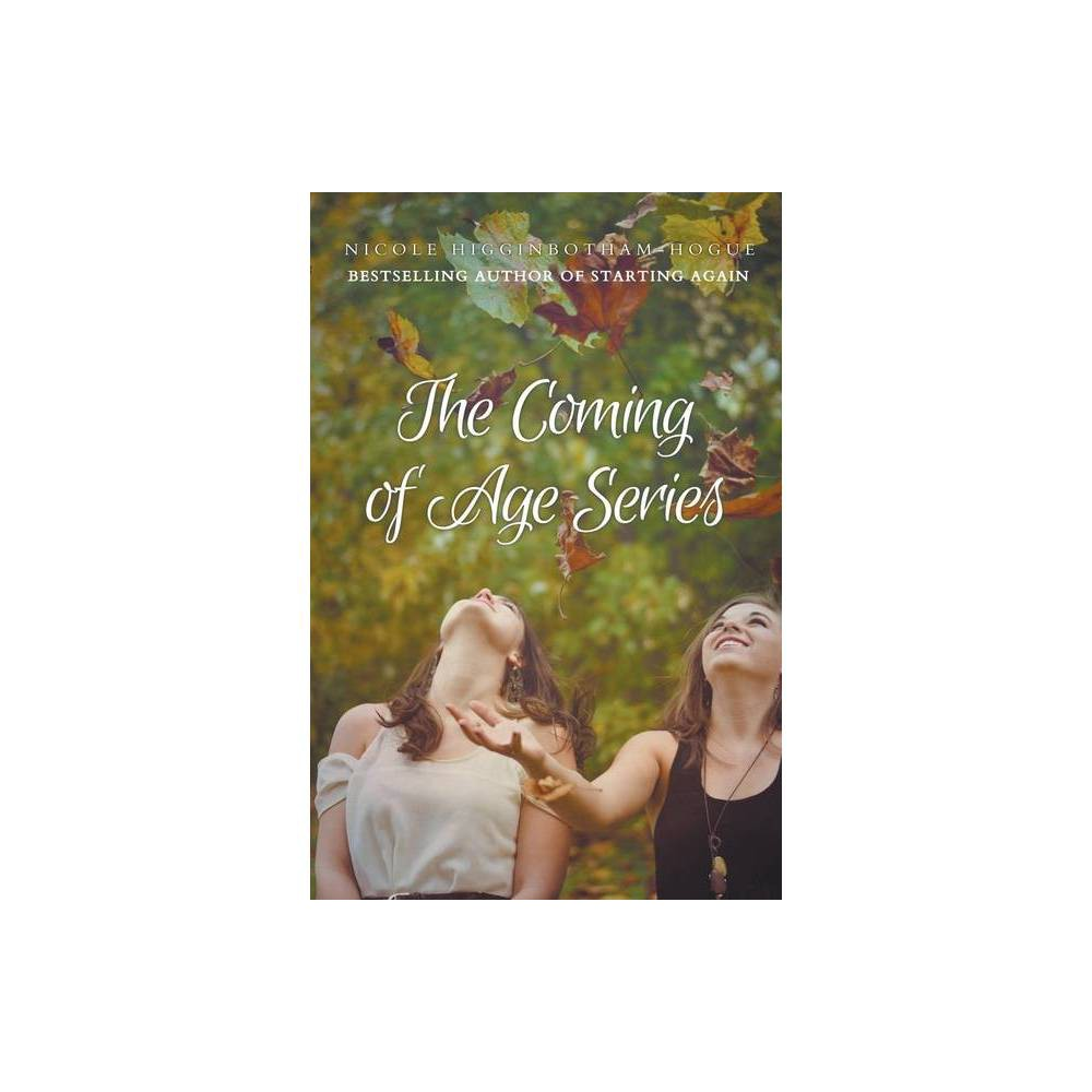 The Coming Of Age Series By Nicole Higginbotham Hogue Paperback