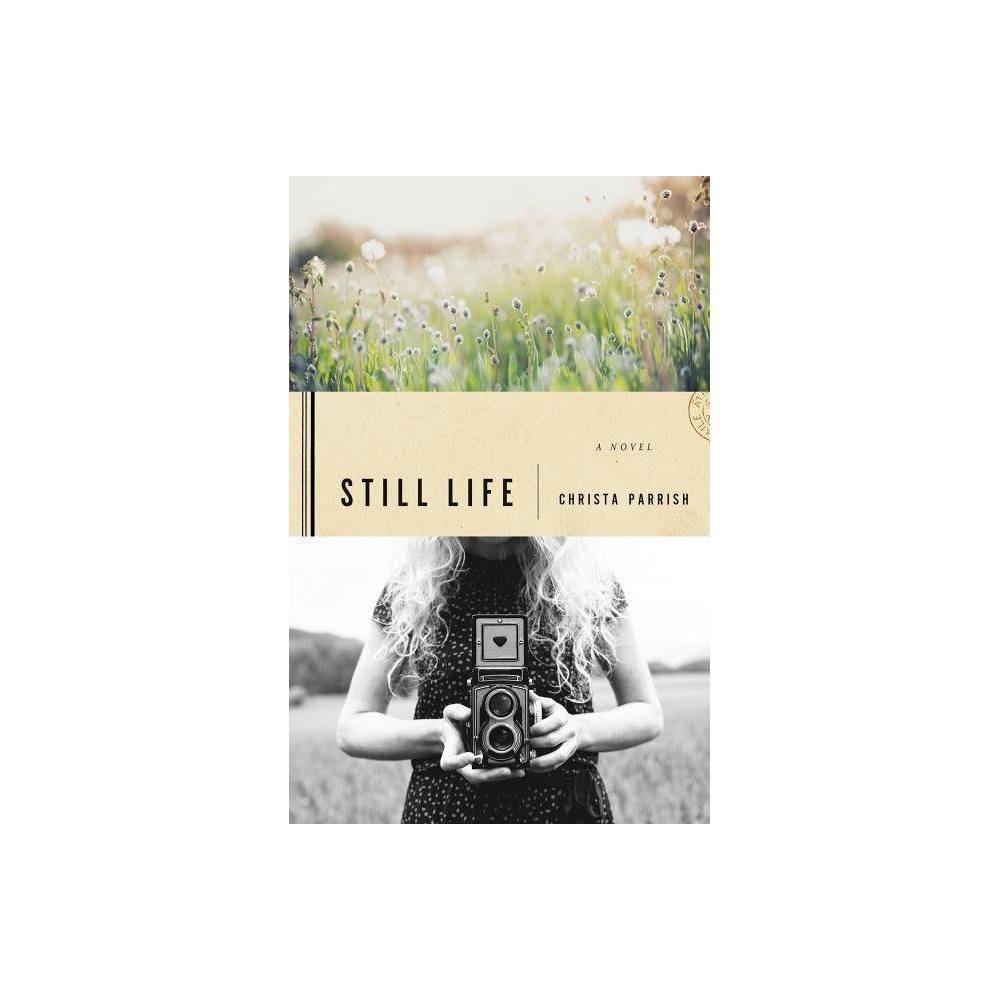 Still Life By Christa Parrish Paperback