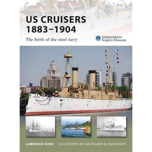Us Cruisers 1883-1904 - (New Vanguard) by  Lawrence Burr (Paperback) - image 1 of 1