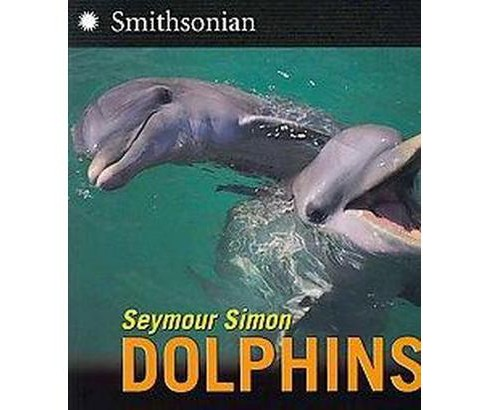 Dolphins (Reprint) (Paperback) (Seymour Simon) - image 1 of 1