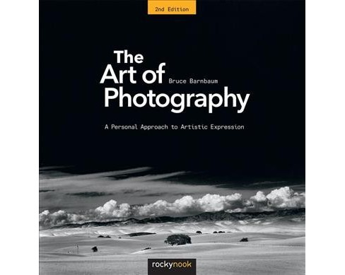 Art of Photography : A Personal Approach to Artistic Expression (Paperback) (Bruce Barnbaum) - image 1 of 1