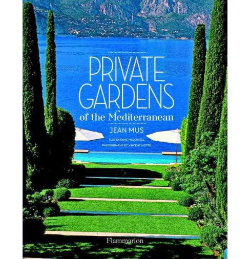 Private Gardens of the Mediterranean (Hardcover) (Jean Mus) - image 1 of 1