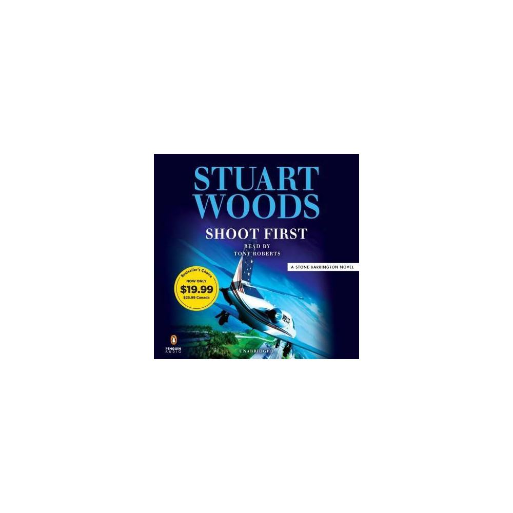 Shoot First - Unabridged (Stone Barrington) by Stuart Woods (CD/Spoken Word)