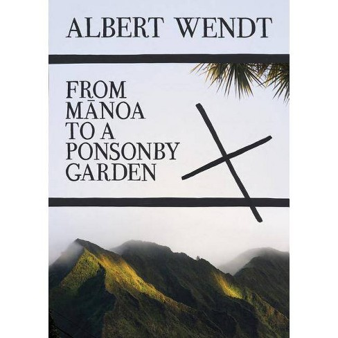 From Manoa to a Ponsonby Garden - by  Albert Wendt (Paperback) - image 1 of 1