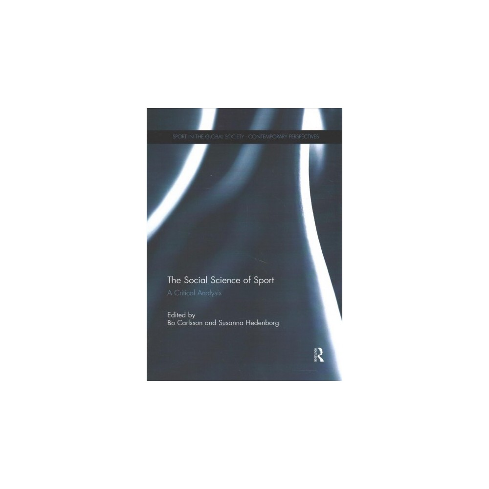 Social Science of Sport : A Critical Analysis - (Paperback)