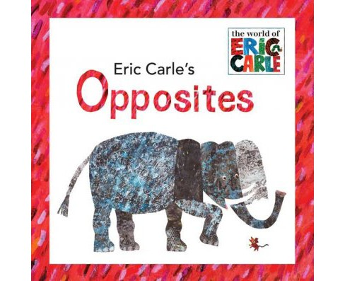 Eric Carle's Opposites -  (The World of Eric Carle) (Hardcover) - image 1 of 1
