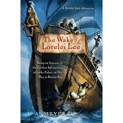 The Wake of the Lorelei Lee - (Bloody Jack Adventures) by  L A Meyer (Paperback) - image 1 of 1