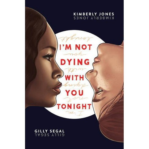 I'm Not Dying with You Tonight - by  Gilly Segal & Kimberly Jones (Hardcover) - image 1 of 1
