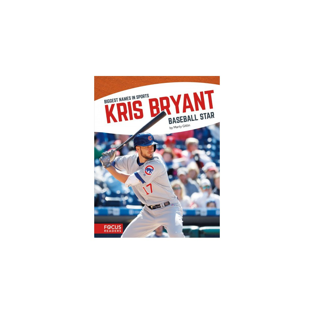 Kris Bryant : Baseball Star (Paperback) (Marty Gitlin)
