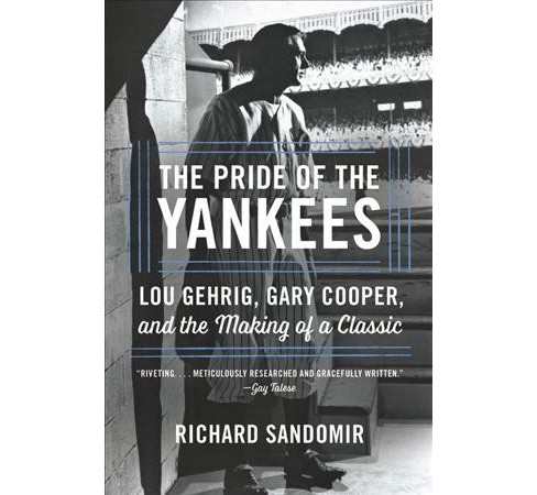 Pride of the Yankees : Lou Gehrig, Gary Cooper, and the Making of a Classic -  (Hardcover) - image 1 of 1