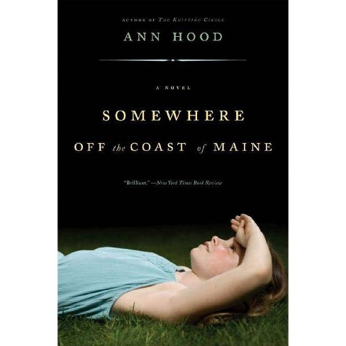 Somewhere Off the Coast of Maine - by  Ann Hood (Paperback) - image 1 of 1