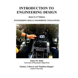 Introduction to Engineering Design - by  James W Dally & Stanley Reeves & Thaddeus Roppel (Paperback)