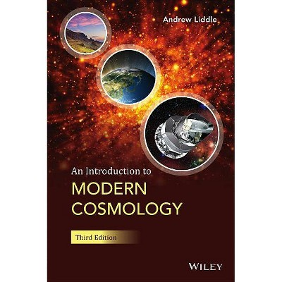 An Introduction to Modern Cosmology - 3rd Edition by  Andrew Liddle (Paperback)