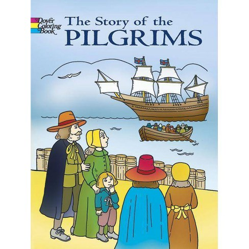 The Story of the Pilgrims - (Dover Coloring Books) by  Fran Newman-D'Amico (Paperback) - image 1 of 1