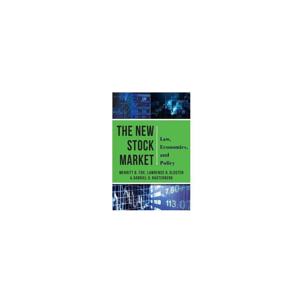 New Stock Market : Law, Economics, and Policy - (Hardcover)
