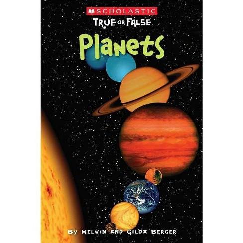 Scholastic True or False: Planets - by  Melvin Berger & Gilda Berger (Paperback) - image 1 of 1