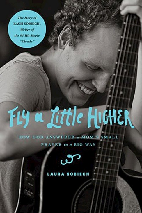 Fly a Little Higher: How God Answered One Mom's Small Prayer in a Big Way (Hardcover) by Laura Sobiech - image 1 of 1