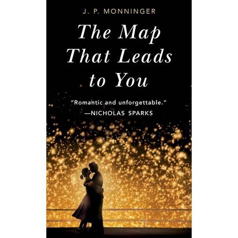 The Map That Leads to You - by  J P Monninger (Paperback) - image 1 of 1