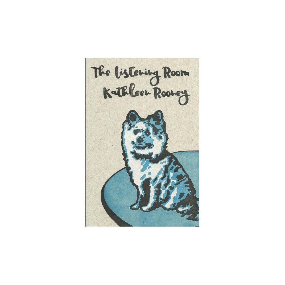Listening Room : A Novel of Georgette and Loulou Magritte - by Kathleen Rooney (Paperback)