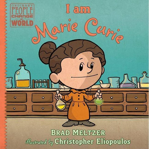 I Am Marie Curie - (Ordinary People Change the World) by  Brad Meltzer (Hardcover) - image 1 of 1