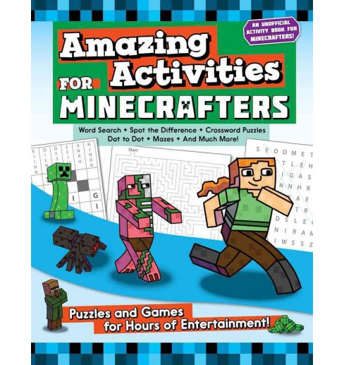 Amazing Activities for Minecrafters : Puzzles and Games for Hours of Entertainment! (Paperback) - image 1 of 1