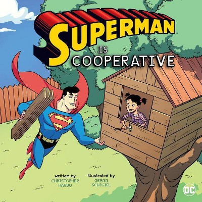 Superman Is Cooperative - (DC Super Heroes Character Education) by  Christopher Harbo (Paperback)