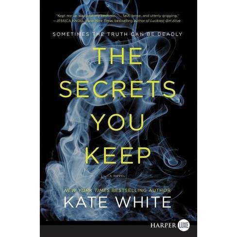 The Secrets You Keep - by  Kate White (Paperback) - image 1 of 1