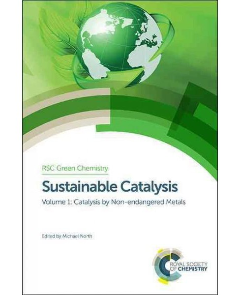 Sustainable Catalysis With Non-endangered Metals (Hardcover) - image 1 of 1