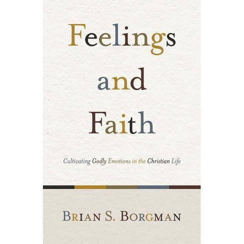Feelings and Faith - by  Brian S Borgman (Paperback) - image 1 of 1
