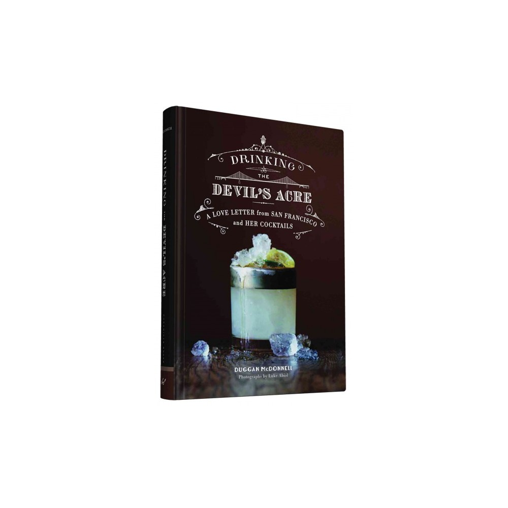 Drinking the Devil's Acre (Hardcover)