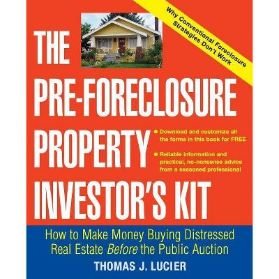 The Pre-Foreclosure Property Investor's Kit - by  Thomas Lucier (Paperback)