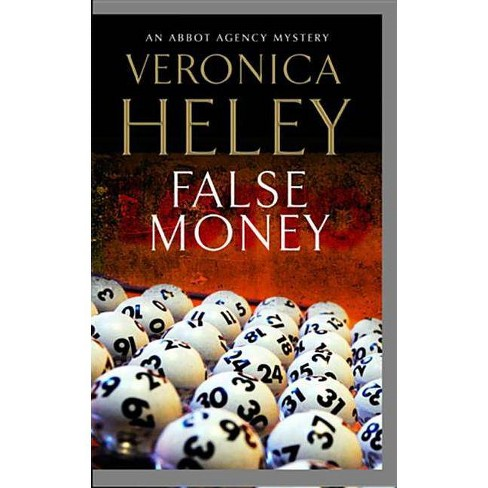 False Money - (Abbot Agency Mysteries) by  Veronica Heley (Hardcover) - image 1 of 1