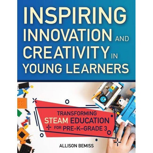Inspiring Innovation and Creativity in Young Learners - by  Allison Bemiss (Paperback) - image 1 of 1