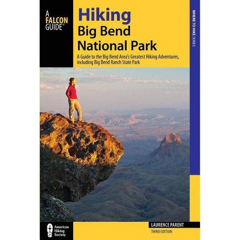 Hiking Big Bend National Park - (Regional Hiking) 3rd Edition by  Laurence Parent (Paperback) - image 1 of 1