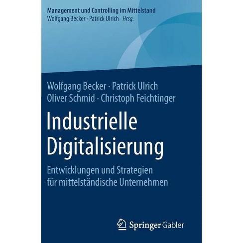 Industrielle Digitalisierung - (Management Und Controlling Im Mittelstand) (Hardcover) - image 1 of 1