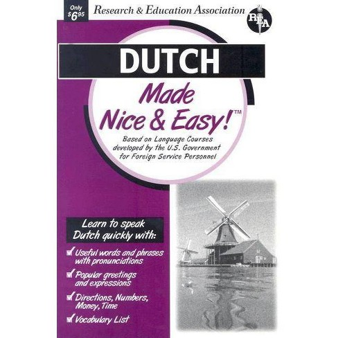 Dutch Made Nice & Easy - (Made Nice & Easy!) by  Editors of Rea (Paperback) - image 1 of 1